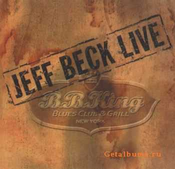 Jeff Beck  - Live At B.B. King Blues Club & Grill (2011)
