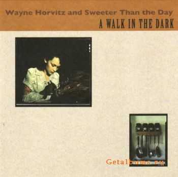 Wayne Horvitz and Sweeter Than the Day - A Walk in the Dark (2008)