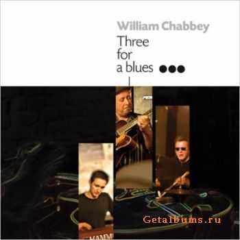 William Chabbey - Three For A Blues (2011)