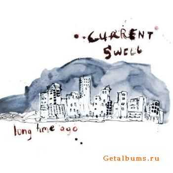 Current Swell - Long Time Ago (November 1, 2011)