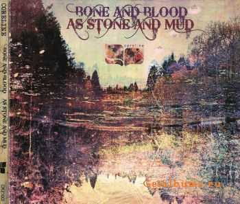 Coreline - Bone And Blood As Stone And Mud (2009)