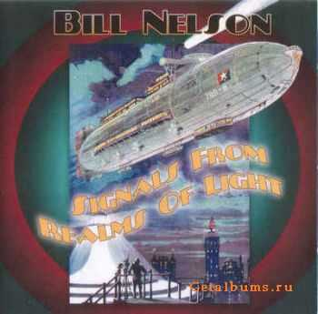 Bill Nelson - Signals From Realms Of Light (2011)