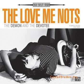 The Love Me Nots - The Demon And the Devotee (2011)