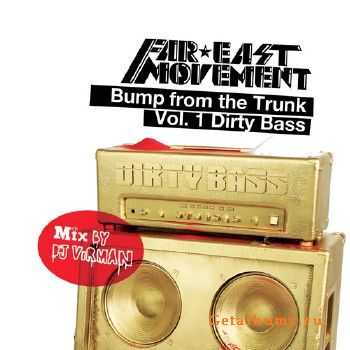 Far East Movement - Bump From The Trunk Vol 1 (2011)