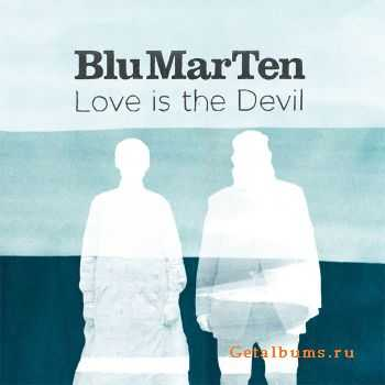 Blu Mar Ten - Love Is The Devil (2011)