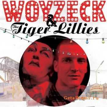 The Tiger Lillies – Woyzeck & The Tiger Lillies (2011)