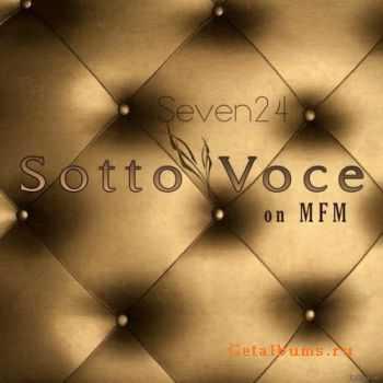 Seven24 - Sotto Voce On MFM (Radio Show) (2011)