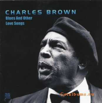Charles Brown - Blues and Other Love Songs (1992) Lossless