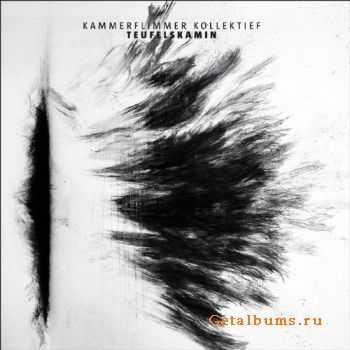 Kammerflimmer Kollektief - Teufelskamin (2011)