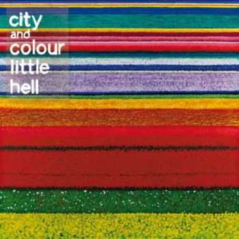 City and Colour - Little Hell (2011)
