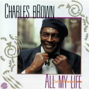 Charles Brown - All My Life (1990) Lossless