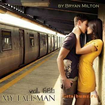 Bryan Milton - My Talisman mix 006 (2011)