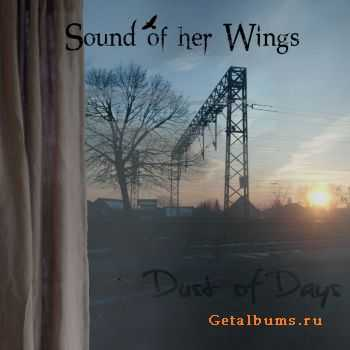 Sound Of Her Wings - Dust Of Days (2011)
