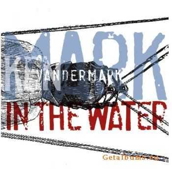 Ken Wandermark - Mark In The Water (2011)