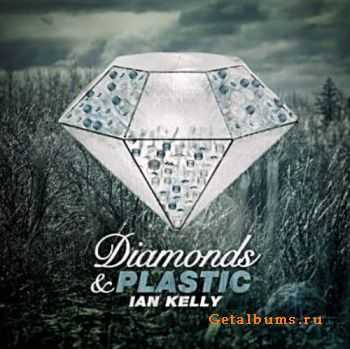 Ian Kelly � Diamonds & Plastic (2011)