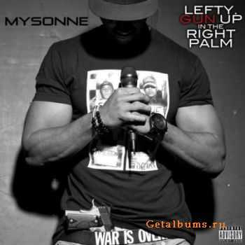 Mysonne - Lefty Gun Up In The Right Palm (2011)