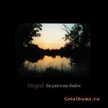 Integral - The Past Is My Shadow (2011)