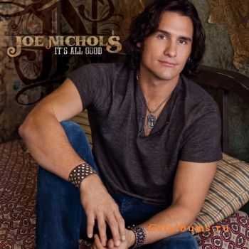Joe Nichols - It's All Good (2011) (Promo)
