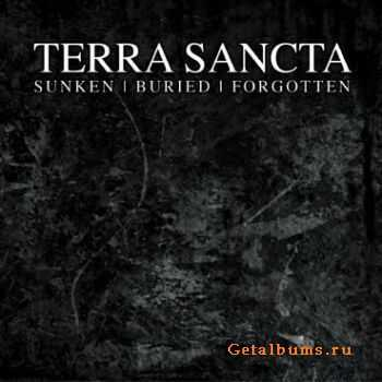 Terra Sancta - Sunken | Buried | Forgotten (EP) (2011)