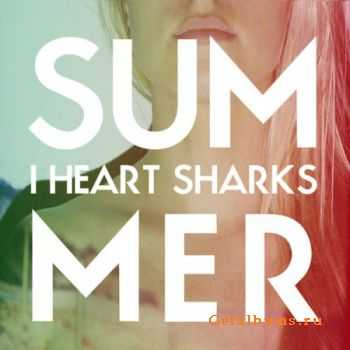 I Heart Sharks - Summer (2011)