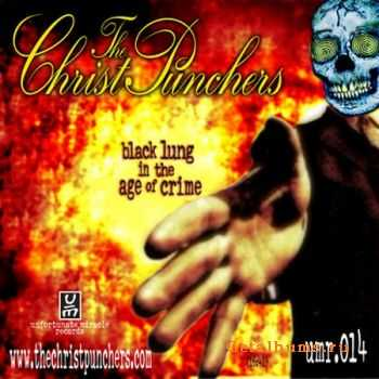 The Christpunchers - Black Lung In The Age Of Crime [EP] (2011)