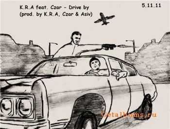 K.R.A feat.Czar - Drive by (2011)