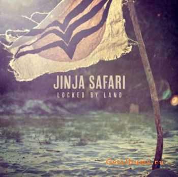 Jinja Safari – Locked By Land (2011)