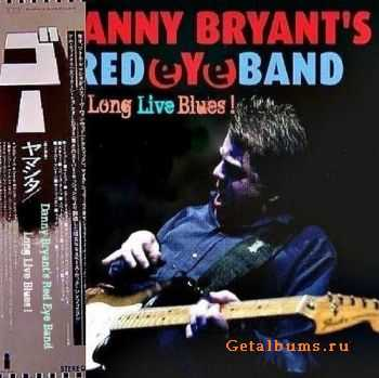 Danny Bryant's Red Eye Band - Long Live Blues! (Malaysia Edition) 2011