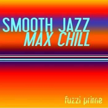 Fuzzi Prime - Smooth Jazz Max Chill (2008)