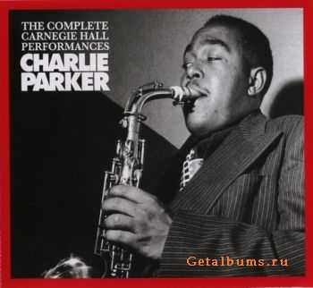 Charlie Parker - The Complete Carnegie Hall Performances (Live)(Box 4 CD)(2007)