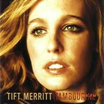 Tift Merritt - Tambourine (2004)