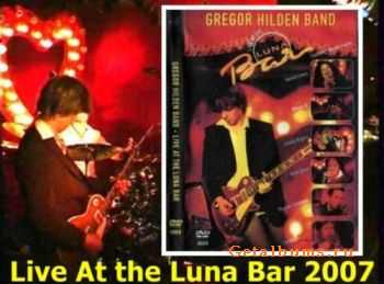 Gregor Hilden - Live At the Luna Bar (2007) DVDRip