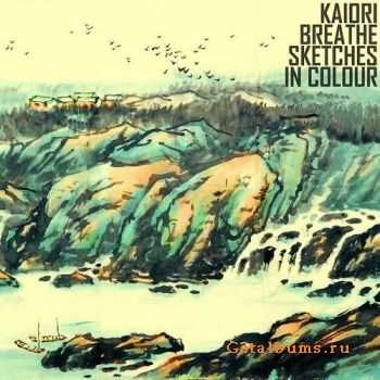Kaiori Breathe - Sketches In Colour (2011)