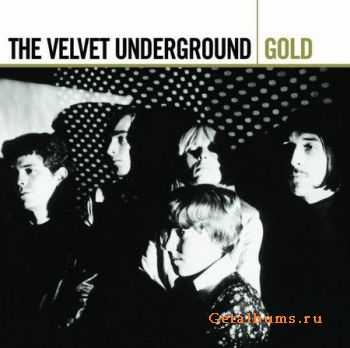 The Velvet Underground - Gold (2CD) 2005 (Lossless) + MP3