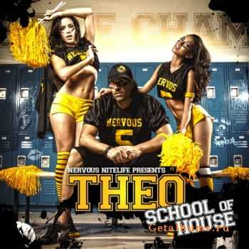 VA - Nervous Nitelife Presents Theo: School Of House 2011