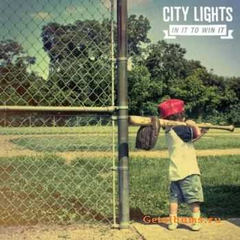 City Lights - In It To Win It (2011)