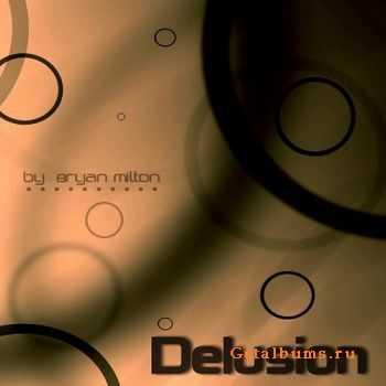 Bryan Milton - Delusion mix 032 (2011)