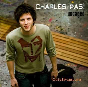 Charles Pasi - Uncaged (2009) Lossless