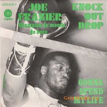Joe Frazier - Knock Out Drop / Gonna Spend my Life [Single] (1969)