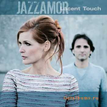 Jazzamor –  Lucent Touch (2011)