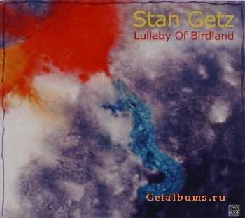 Stan Getz - Lullaby Of Birdland (2003)