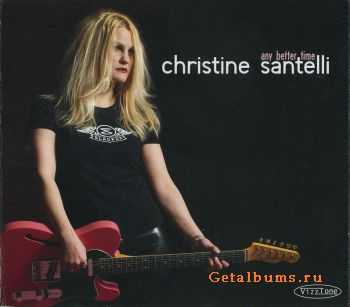 Christine Santelli - Any Better Time (2009)