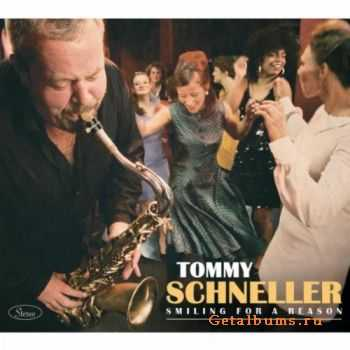 Tommy Schneller - Smiling For A Reason (2011)