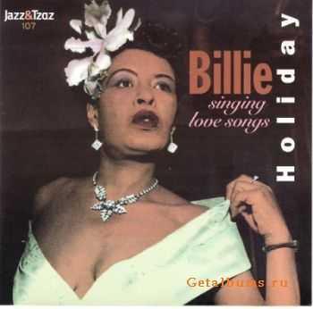 Billie Holiday - Singing Love Songs (2002)