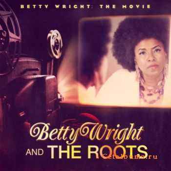 Betty Wright & The Roots - Betty Wright: The Movie (2011)