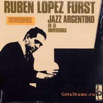 Ruben Lopez Furst - Jazz Argentino En La Universidad (2007)