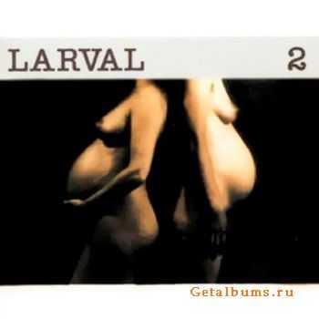 Larval - Larval 2 1998