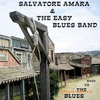 Salvatore Amara & The Easy Blues Band – Back to the Blues (2011)