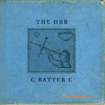 The Orb - C BATTER C (2011)