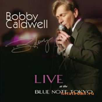 Bobby Caldwell - Live At The Blue Note Tokyo (2007)